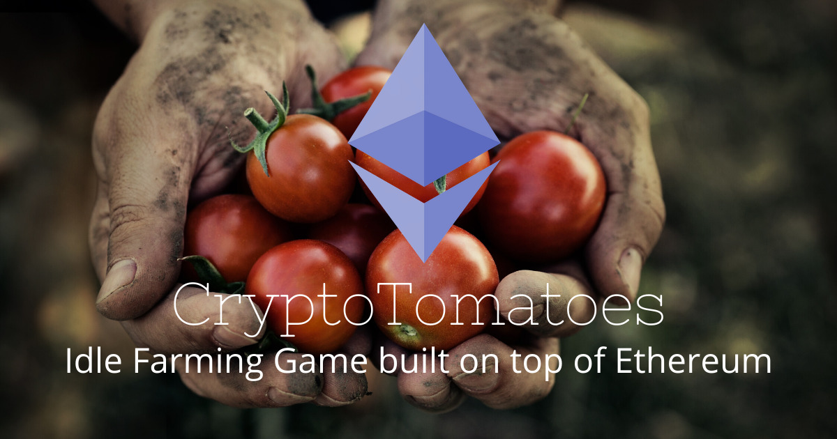 CryptoTomatoes - Grow tomatoes and earn ETH
