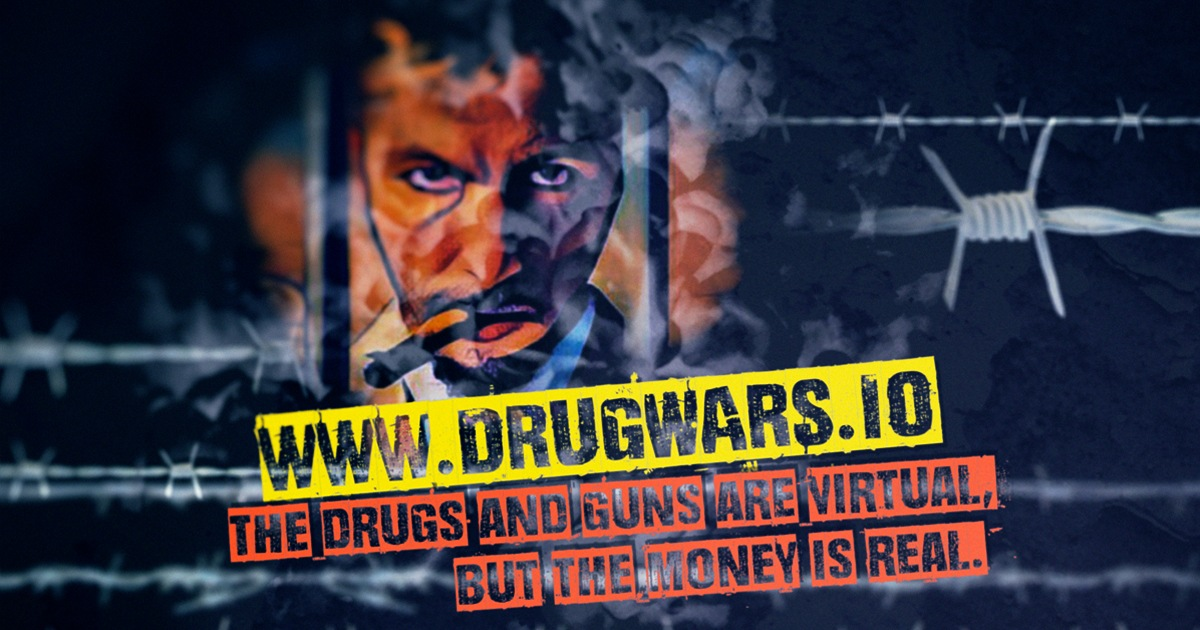 DrugWars - The drugs are virtual, but the money is real