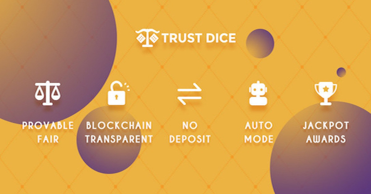 Trust Dice - Trust Dice is a dice game  based on smart contract