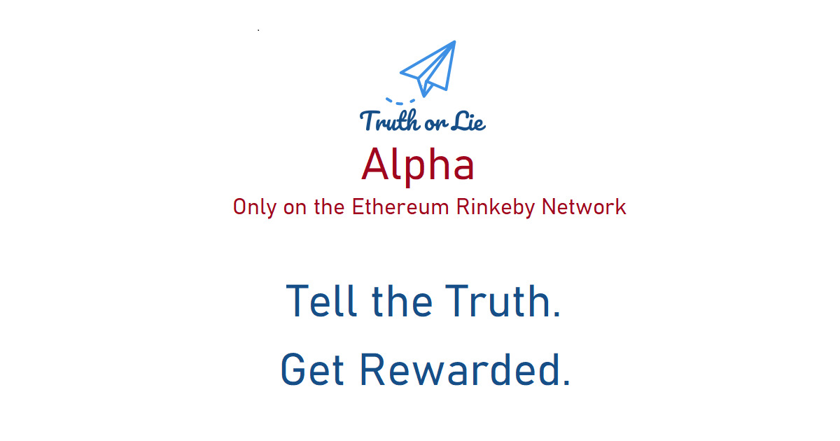 Truth or LIe - Tell the Truth. Get Rewarded.